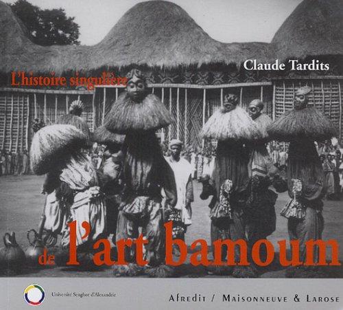 Download L'histoire singulière de l'art bamoum ebook