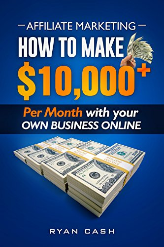 #freebooks – Affiliate Marketing: Make $10,000 a month with your own Online Business