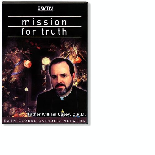 MISSION FOR TRUTH*REALITY OF DIVINE PROVIDENCE & HUMILITY/ W/ FR. WILLIAM CASEY EWTN 2-DISC DVD
