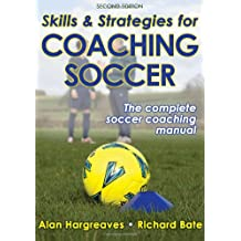 Skills & Strategies for Coaching Soccer - 2nd Edition