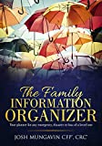 The Family Information Organizer: Your Planner or any Emergency, Disaster, or Loss of a Loved One