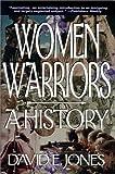Women Warriors, David E. Jones, 1574882066