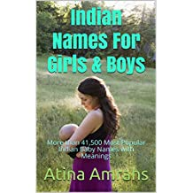 Indian Names For Girls & Boys : More than 41,500 Most Popular Indian Baby Names with Meanings