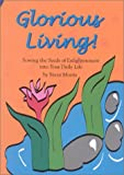 Glorious Living!, Steve Morris, 9810446721