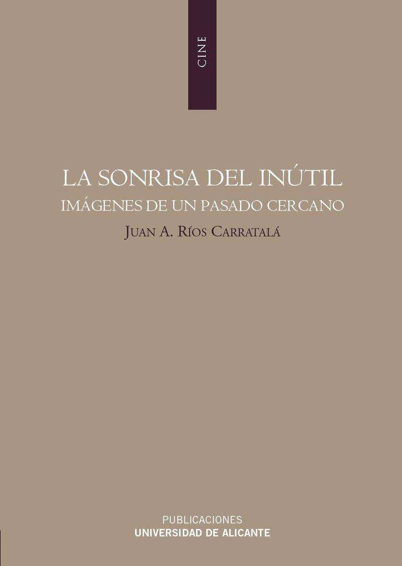 Download La sonrisa del inutil. Imagenes de un pasado cercano (Spanish Edition) pdf