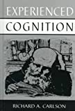 Experienced Cognition, Carlson, Richard A., 0805817328