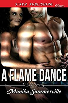 A Flame Dance [Sequel to A Lost Dance] (Siren Publishing Classic) by [Summerville, Monika]