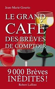 """Afficher """"Le grand café des brèves de comptoir"""""""