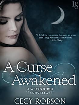 A Curse Awakened: A Weird Girls Novella by [Robson, Cecy]