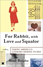 For Rabbit, With Love and Squalor : Taking America's Literary Heroes to Bed