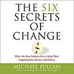 The Six Secrets of Change | Michael Fullan