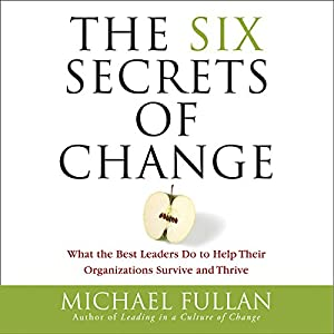 The Six Secrets of Change Audiobook