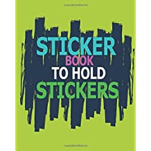 Sticker Book To Hold Stickers: Blank Permanent Sticker Book