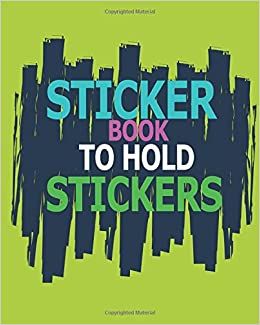 Sticker Book To Hold Stickers: Blank Sticker Book, 8 X 10, 64 Pages Free Download