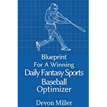 Blueprint For A Winning Daily Fantasy Sports Baseball Optimizer