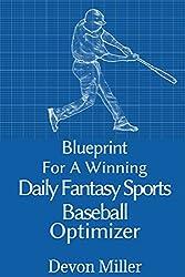Blueprint For A Winning Daily Fantasy Sports Baseball Optimizer
