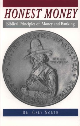 Honest Money  Biblical Principles Of Money And Banking