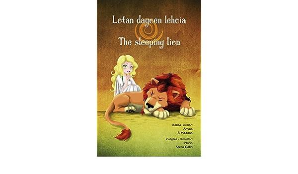 Lotan Dagoen Lehoia/The Sleeping Lion: Lotan Dagoen Lehoia/The Sleeping Lion. Bilingue (Euskera/English) (La Gran Hetxicera/The Great Witch/Hetxizera Handia ...
