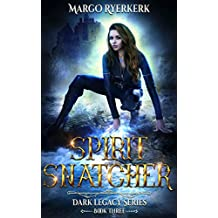 Spirit Snatcher: A YA Urban Fantasy Novel: Dark Legacy Series Book 3