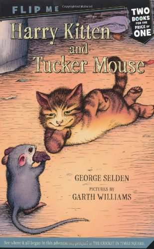 Harry Kitten and Tucker Mouse / Chester Cricket's Pigeon Ride: Two Books in One (Chester Cricket and His Friends)
