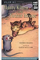 Harry Kitten and Tucker Mouse / Chester Cricket's Pigeon Ride: Two Books in One (Chester Cricket and His Friends) Paperback