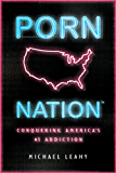 Porn Nation: Conquering America's #1 Addiction