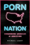 Porn Nation: Conquering America's #1 Addiction