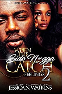 Book Cover: When The Side N*gga Catch Feelings 2: The Finale