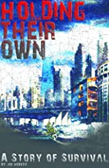 This first book of the Holding Their Own series, A Story of Survival, is set in a time when the world is burdened by the second Great Depression. The United States, already weakened by internal strife, becomes the target of an international t...