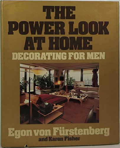 The Power Look at Home: Decorating for men (The Power Look At Home Decorating For Men)