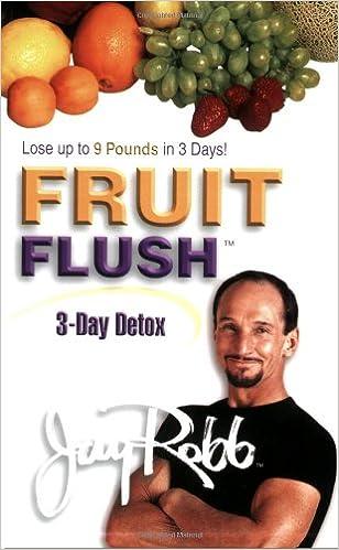 jay robb fit on fruit flush diet plan