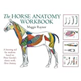 THe Horse Anatomy Workbook: A Learning Aid for Students Based on Peter Goody's Classic Work, Horse Anatomy