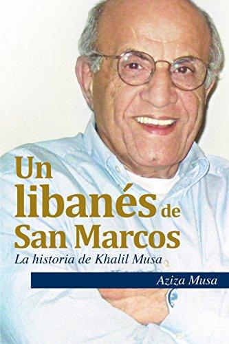 Descargar Libro Un Libanés De San Marcos: La Historia De Khalil Musa Aziza Musa