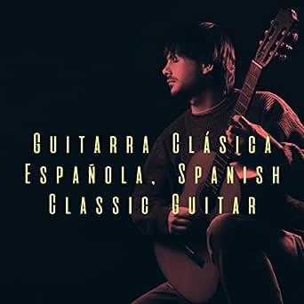 Guitarra Clásica Española, Spanish Classic Guitar de Guitar and ...