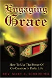 Engaging Grace, Mary E. Schroeder, 0595254152