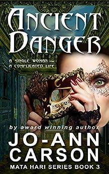 Ancient Danger: Mata Hari Suspense Series #3 by [Carson, Jo-Ann]
