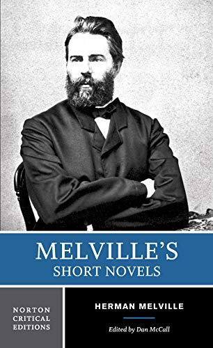 Melville's Short Novels (First Edition)  (Norton Critical Editions)