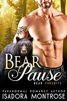 Bear Pause: A Billionaire Oil Bearons Romance (Bear Fursuits Book 6) by [Montrose, Isadora]