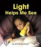 Light Helps Me See, Jennifer Boothroyd, 1467745014