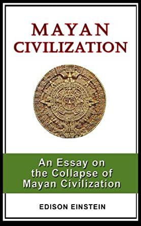 essay about mayan civilization