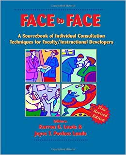 Face to Face: A Source Book of Individual Consultation Techniques for Faculty Instructional Developers