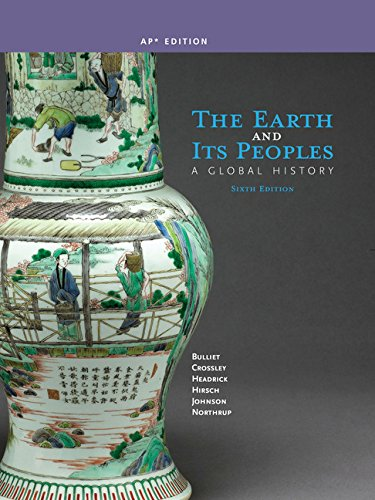 The Earth and Its Peoples: A Global History (AP Edition) (The Earth And Its Peoples 5th Edition Ap)