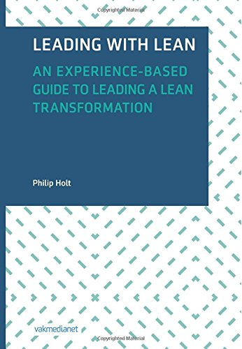 leading-with-lean-an-experience-based-guide-to-leading-a-lean-transformation