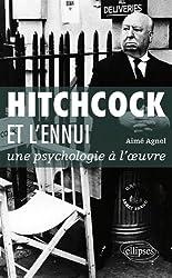 Hitchcock & l'Ennui une Psychologie à l'Oeuvre