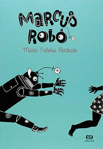 Marcus Robô - Coleção Biblioteca Marcha Criança