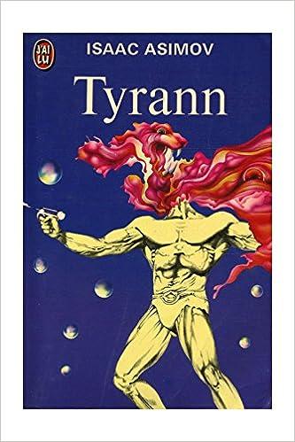 Lire Tyrann / ASIMOV, Isaac / Réf: 13192 pdf ebook