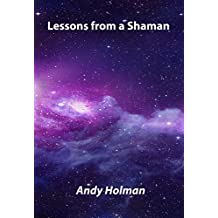 Lessons from a Shaman