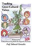 Teaching Cross-Cultural Values, Deborah Gonzalez, 0595337082