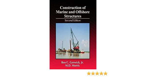 Construction of Marine and Offshore Structures, Second Edition (Civil Engineering - Advisors)