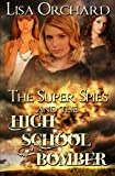 The Super Spies and the High School Bomber, Lisa Orchard, 1489502556